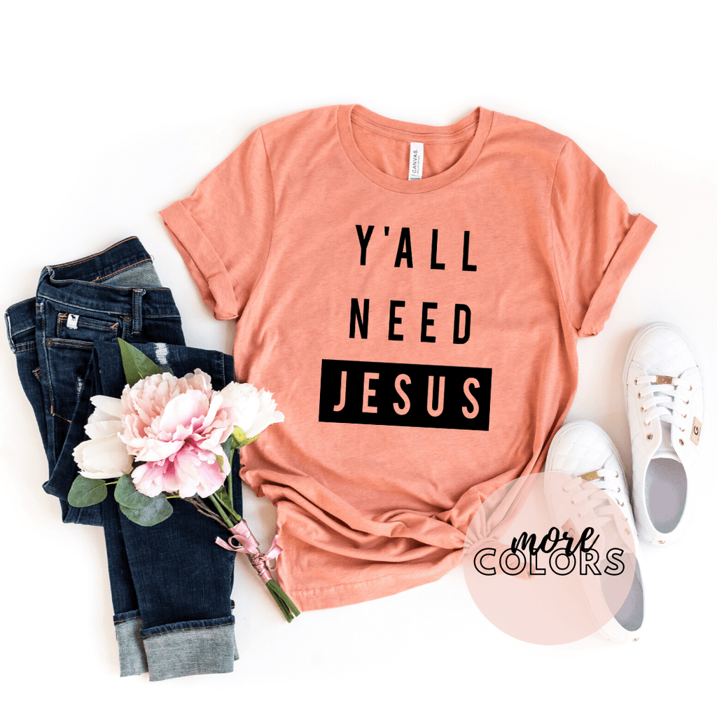 YAll Need Jesus Shirt, Christianity T shirts Clothing, Christian Shirt, Religious Shirts for Women - Funkyappareltees