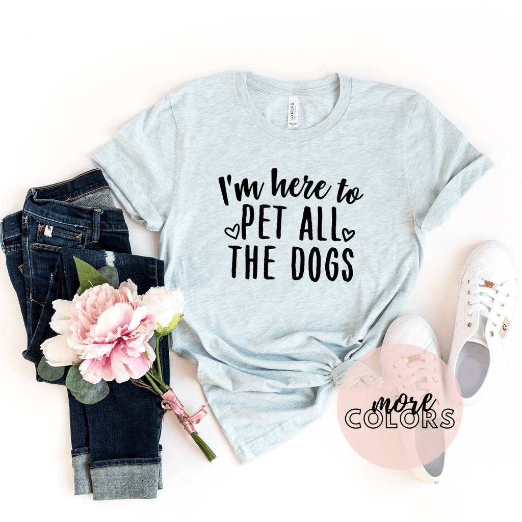 I'm Here To Pet All Dogs, Dog Mom Af Shirt, Dog Shirts For Women, Dog Lover Gift - Funkyappareltees