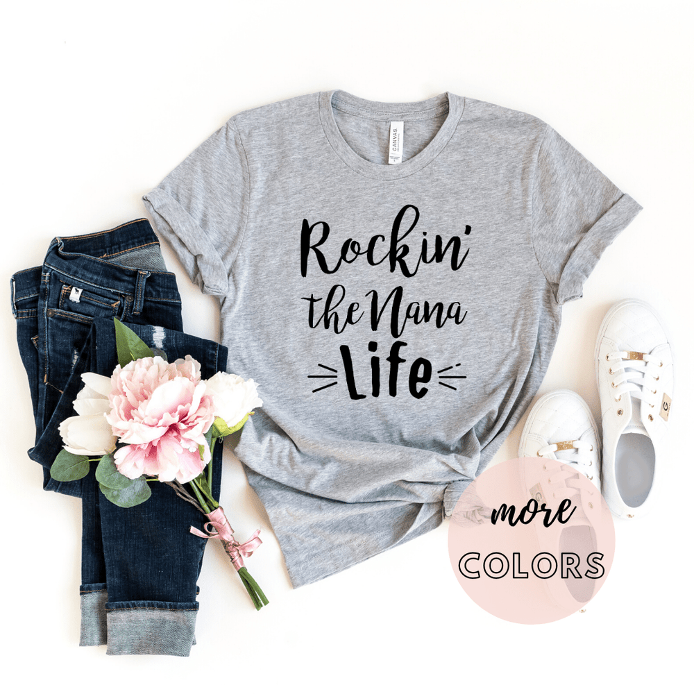 Rockin' the Nana Life Shirt, Nana Shirt, Funny Nana Shirt, Grandma T-Shirt, Christmas Gift for Nana, Nana Graphic Tee, Mothers Day Gift - Funkyappareltees
