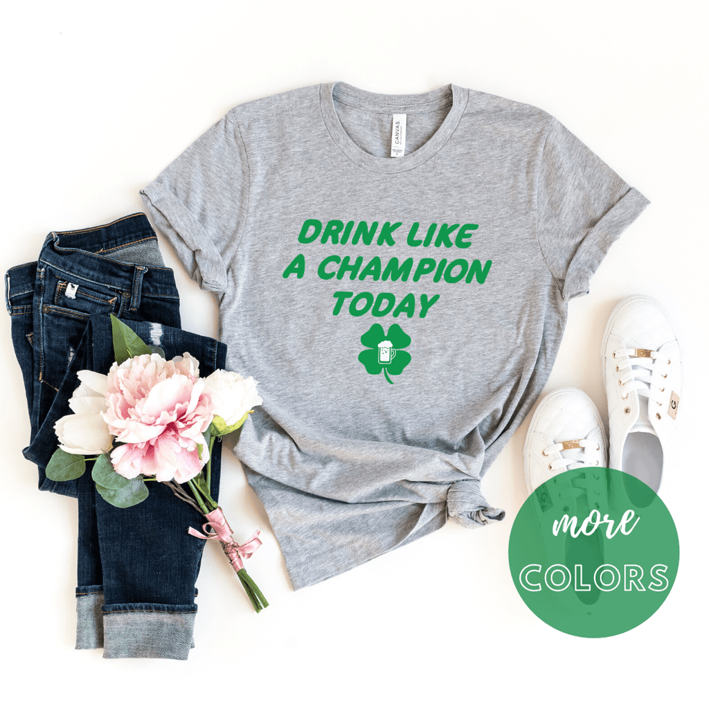 Drink Like A Champion Today  St patrick day shirt, Shamrock shirt, Irish T Shirt. St Patricks Day Shirt Women - Funkyappareltees