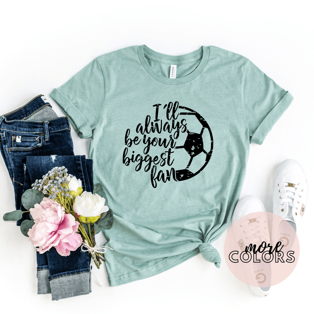 Soccer Mom Shirts, Soccer Team Shirt, I'll Always Be Your Biggest Fan Soccer - Funkyappareltees