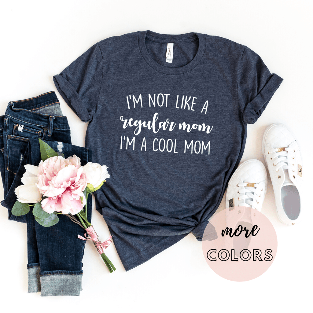 Mom Shirts I'm not like a Regular Mom I'm a Cool Mom, Boy Mom Shirts Tee, Mom Life Shirts, Mothers Day Shirts, - Funkyappareltees