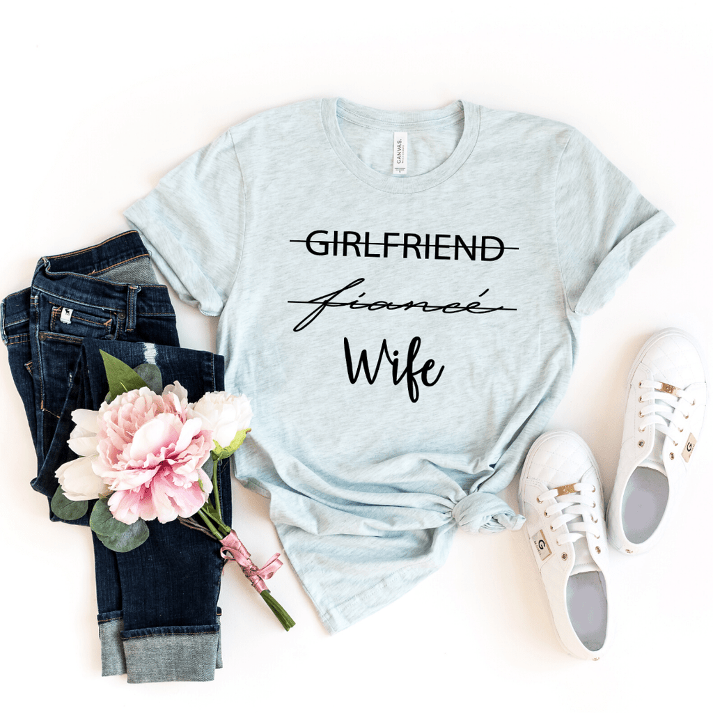 Girlfriend Fiancee Wife Shirt, Wifey Shirt, Wedding Day Shirt, Honeymoon Shirt, Gift for Bride, Gift for Wife,  Mrs Shirt, Bride, fiancee - Funkyappareltees