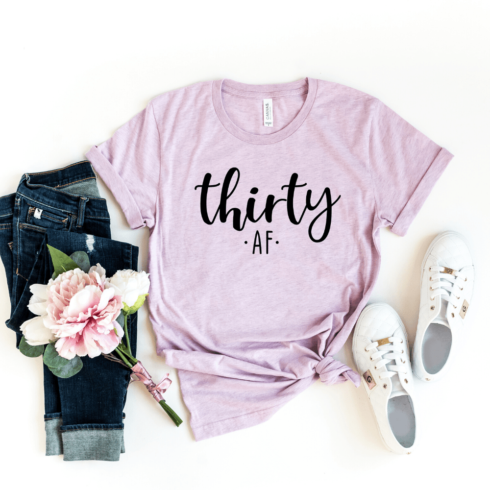 Thirty AF, Thirty Shirt, 30th Birthday Shirt, Birthday Party Shirt, 30th Birthday Gift, Gift for her, Funny Birthday Shirt, 30th Shirt - Funkyappareltees
