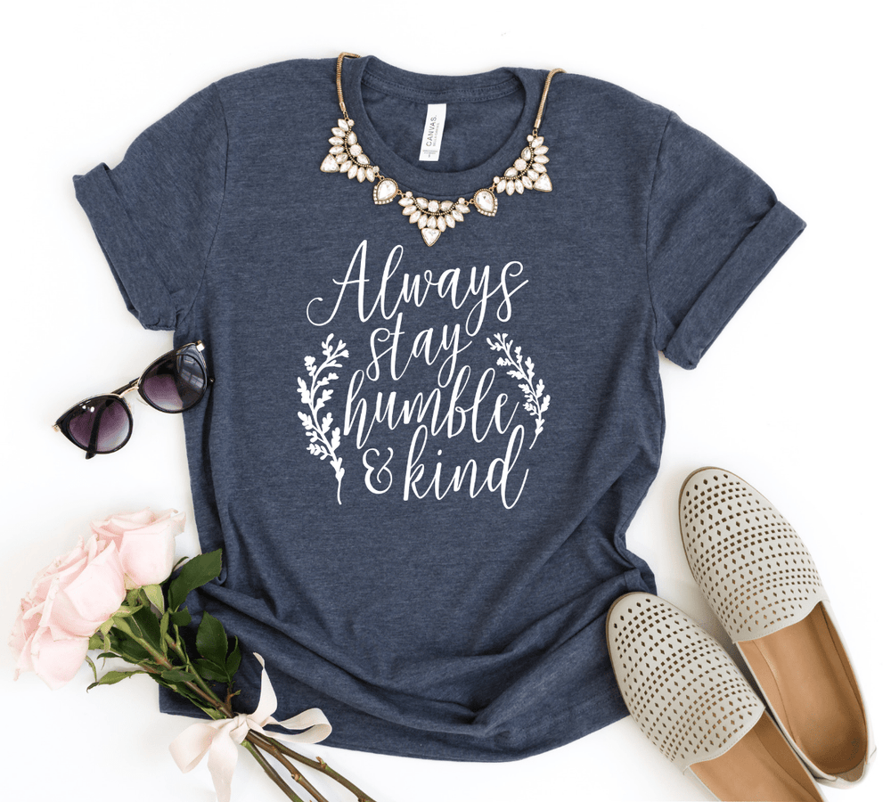 Always Stay Humble And Kind Shirt, Be Kind Shirt - Funkyappareltees
