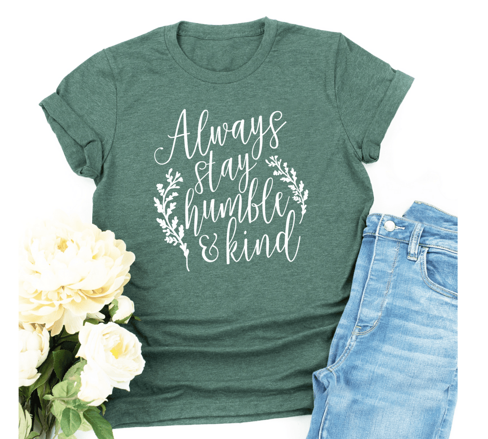 Always Be Humble And Kind Shirt - Funkyappareltees