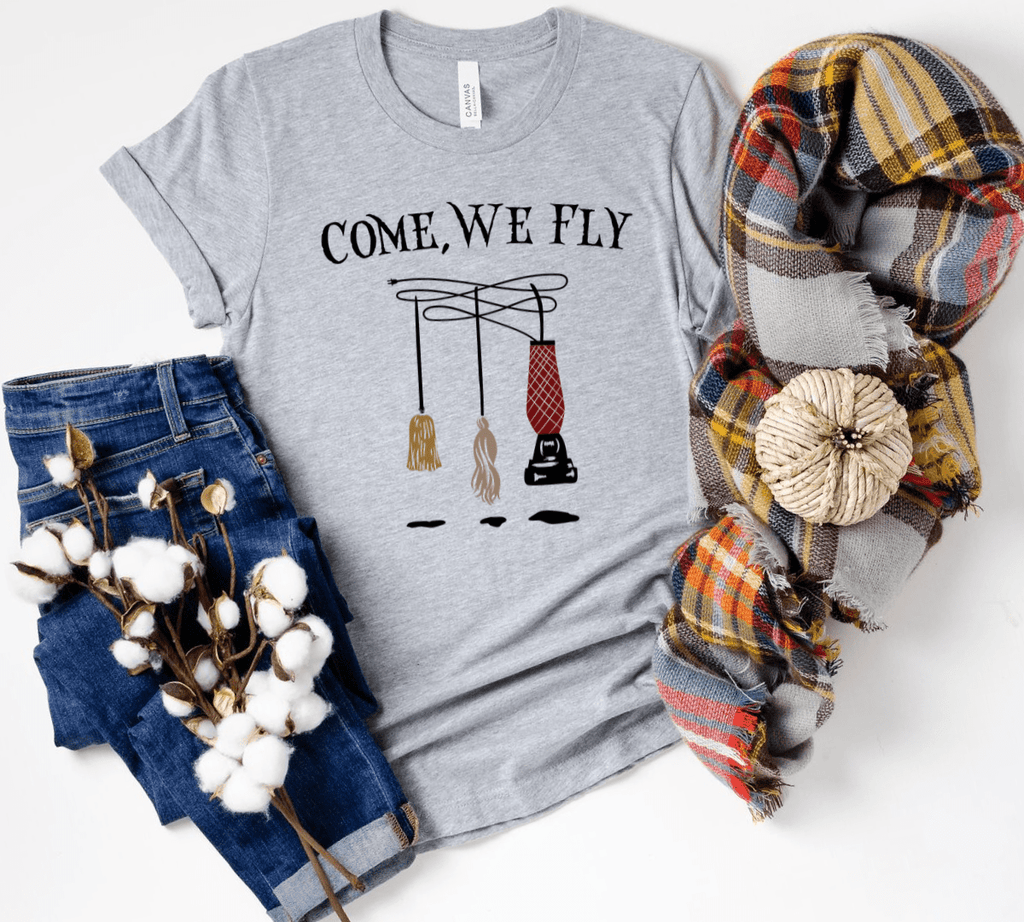 Come We Fly Shirt, Hocus Pocus Shirt , Halloween Shirt , Sanderson Sisters , Halloween , Funny Tee , Fall Shirt - Funkyappareltees