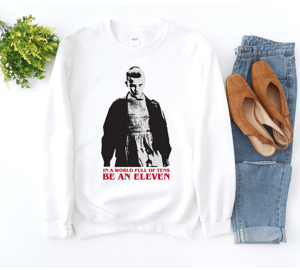 In A World Full of Tens Be An Eleven Sweatshirt - Funkyappareltees