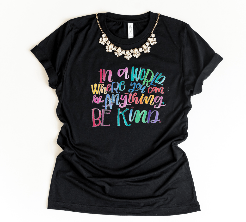 Be Kind T Shirt, in a world where you can be anything be kind shirt, Kind Shirt, Kindness T Shirt, Teacher Shirt - Funkyappareltees