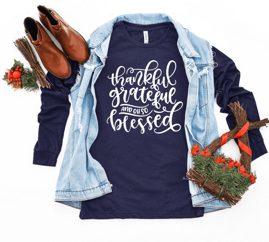 Thanksgiving Shirt Gift For Mom, Thankful Grateful Blessed Shirt, Christmas Long Sleeve Shirt Gift, Grateful , Thankful , Blessed - Funkyappareltees