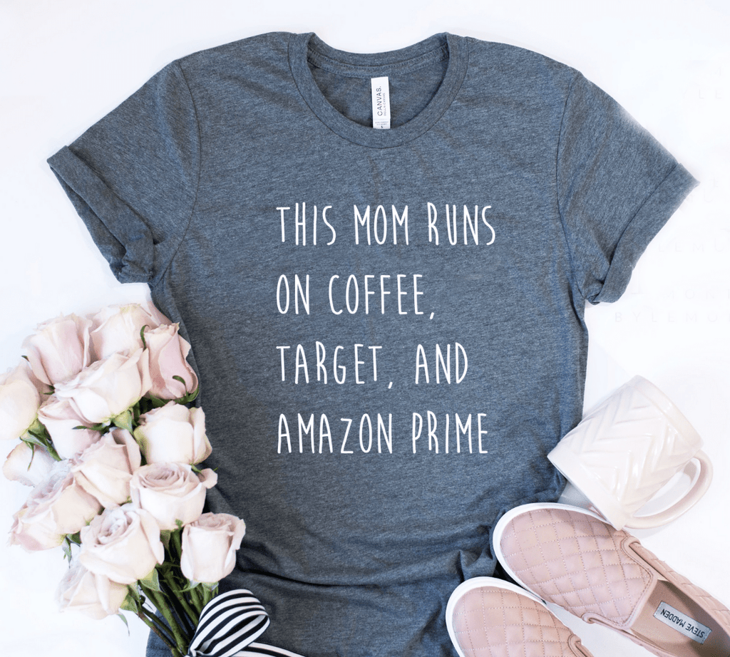 This Mom Runs On Coffee, Target and Amazon Prime Shirt - Funkyappareltees