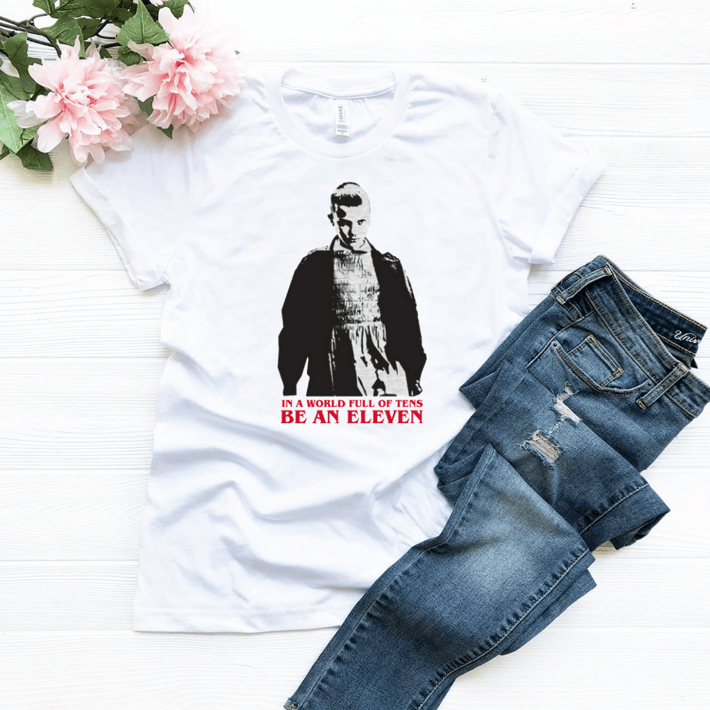 In A World Full of Tens Be An Eleven T Shirt - Funkyappareltees