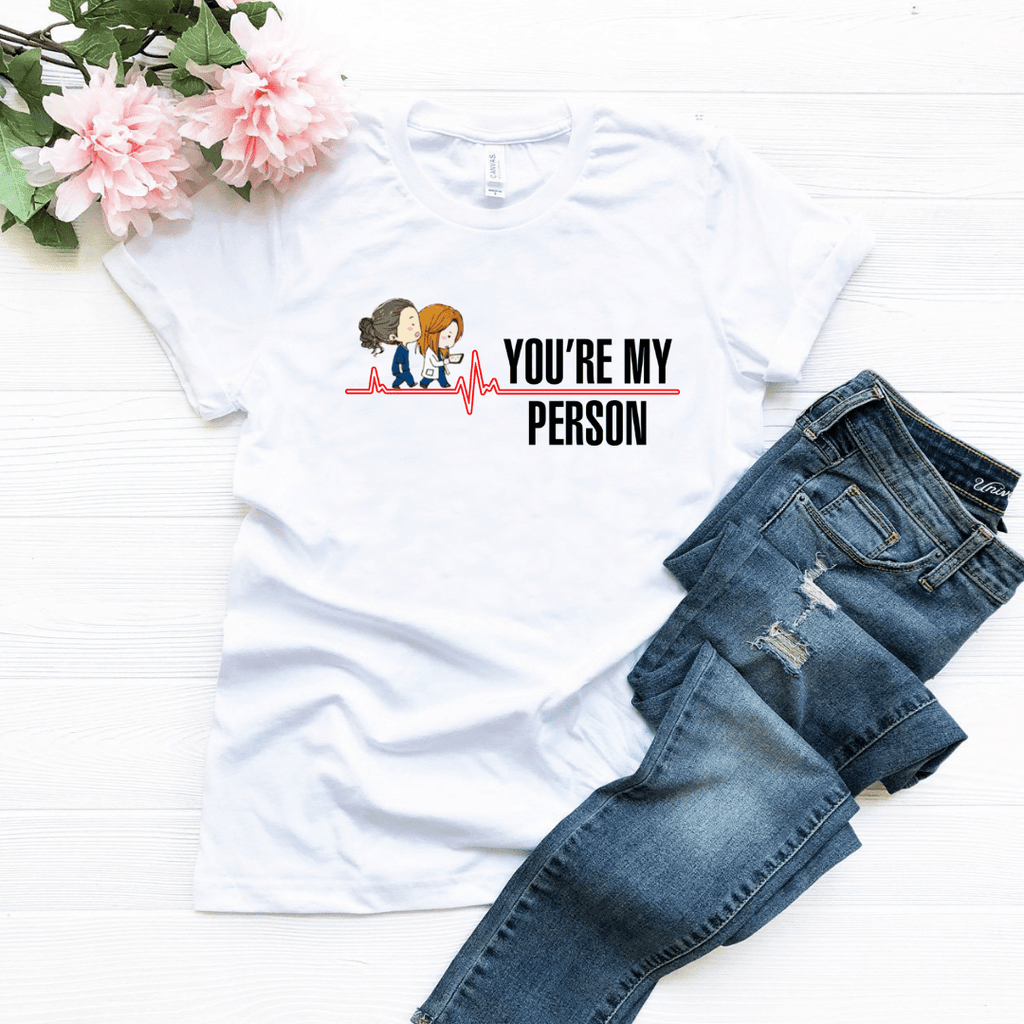 You're My Person T Shirt - Funkyappareltees