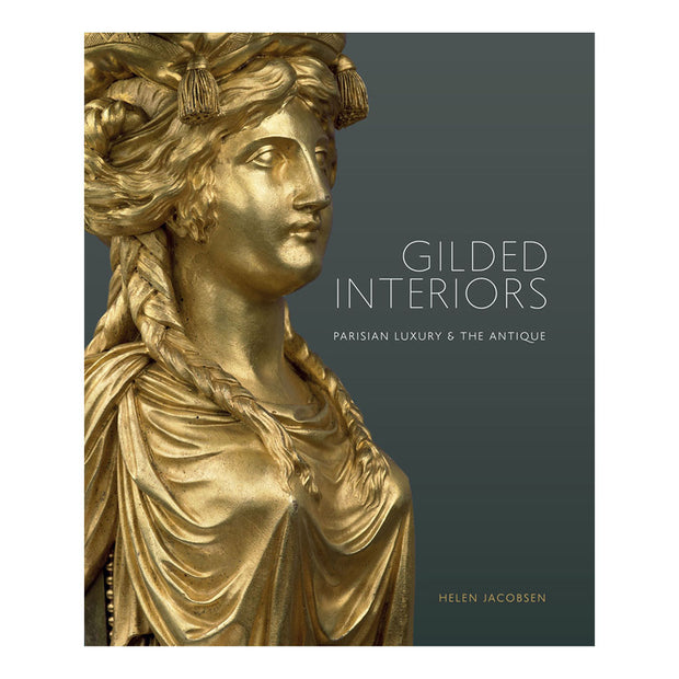 Gilded Interiors: Parisian Luxury & the Antique. Front Cover Image.