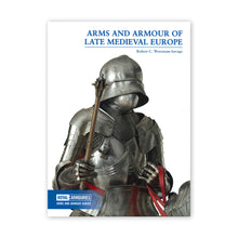 Front cover image of the book, Arms and Armour of the Late Medieval Europe