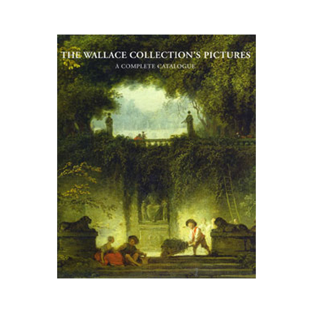 The Wallace Collection's Pictures: a Complete Catalogue