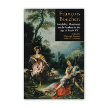 Francois Boucher: Sociability, Mondanite and the Academy in the age of Louis XV