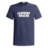 Caffeine Dealer T-Shirt