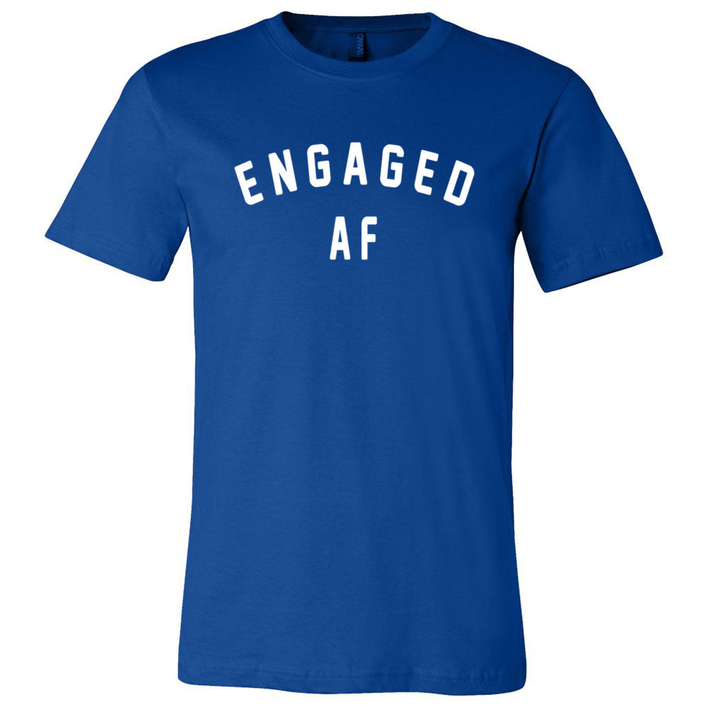 Engaged AF Men's Tee (6 colors)