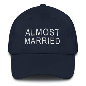 Almost Married Dad Hat