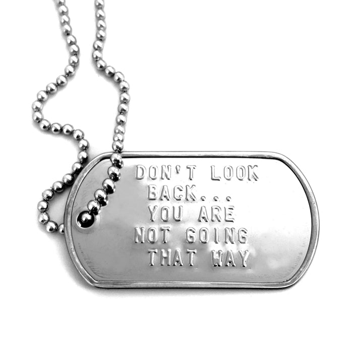 Don't Look Back You Are Not Going That Way Dog Tag Necklace