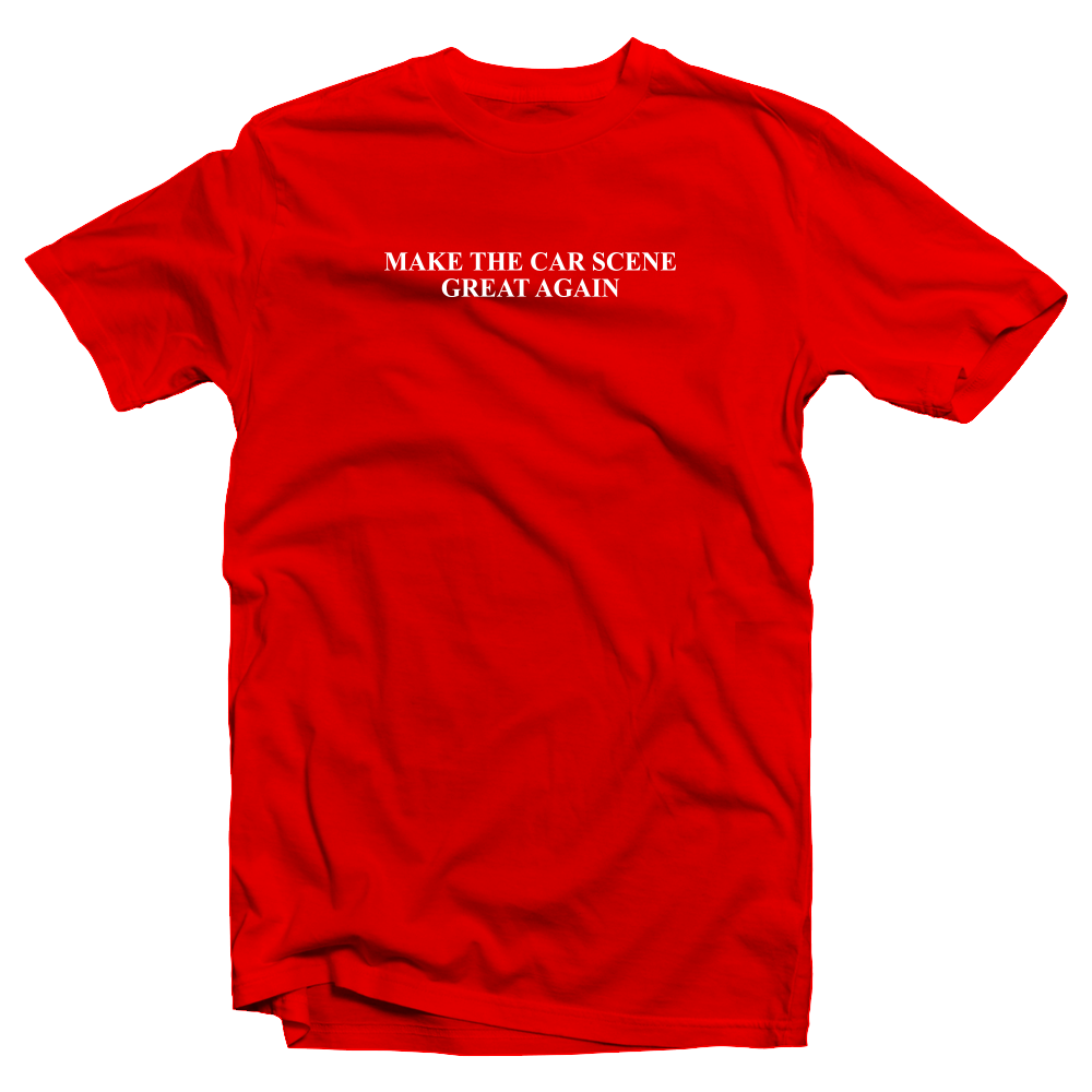 MAKE THE CAR SCENE GREAT AGAIN TEE