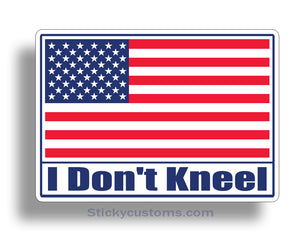 I don't Kneel American Flag Stickers
