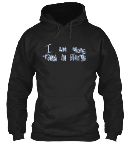 I AM MORE THAN AN ATHLETE LOGO Hoodie