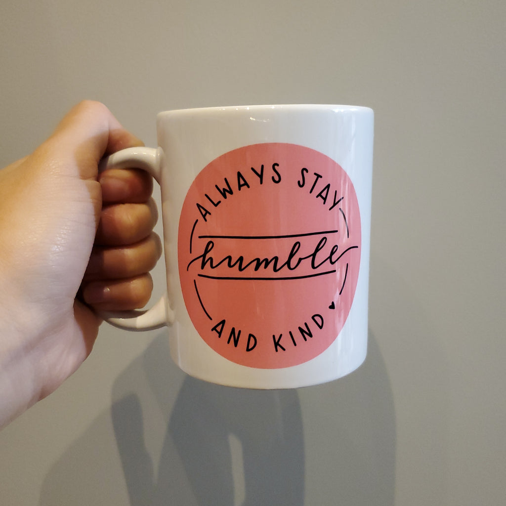 STAY HUMBLE - Mug