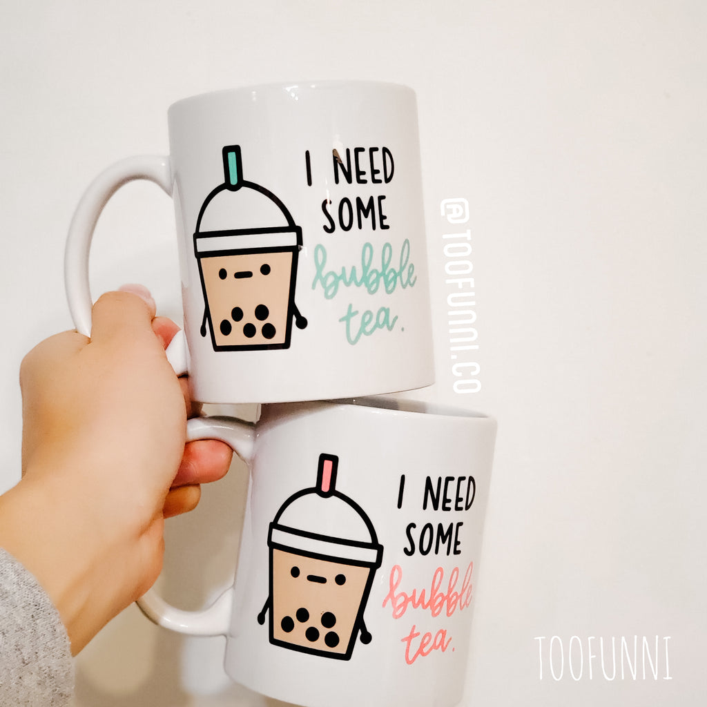 NEED BUBBLE TEA - Mug