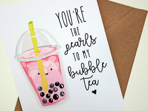 PEARLS TO MY BUBBLE TEA - Card