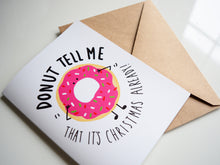 DONUT TELL ME IT'S CHRISTMAS - Card