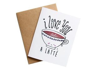 LOVE YOU LATTE - Card