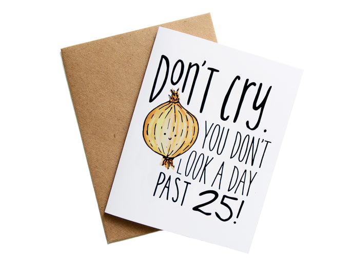 DON'T CRY! YOU LOOK 25! - Card