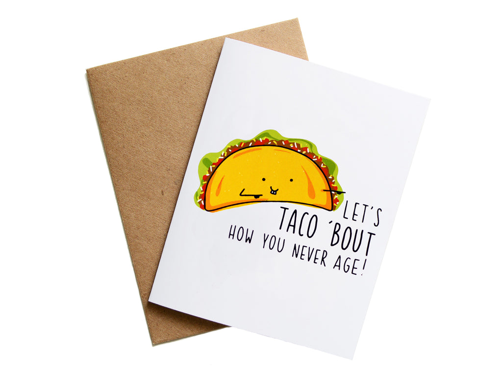 TACO 'BOUT HOW YOU NEVER AGE - Card