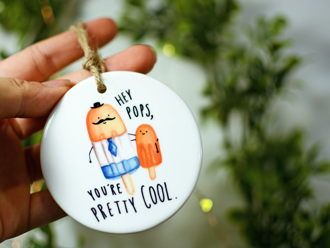 HEY POPS - Ceramic Ornament