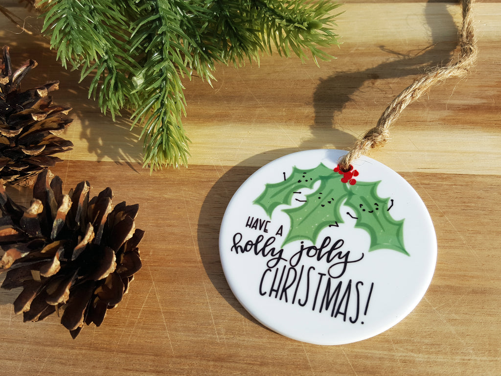 HOLLY JOLLY CHRISTMAS - Ceramic Ornament