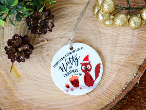 NUTTY for CHRISTMAS - Ceramic Ornament