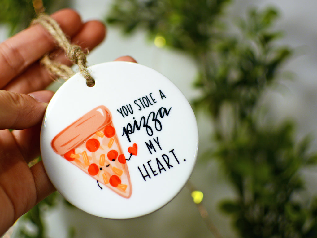STOLE A PIZZA MY HEART - Ceramic Ornament