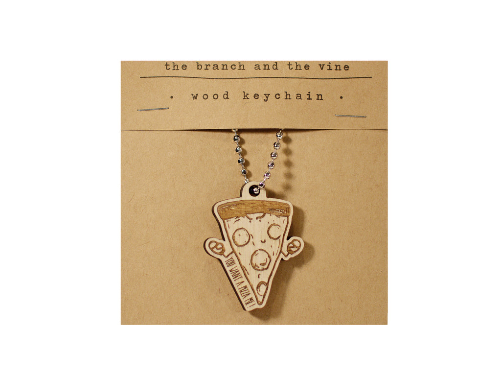PIZZA ME - Wood Laser Cut Keychain | or | Magnet
