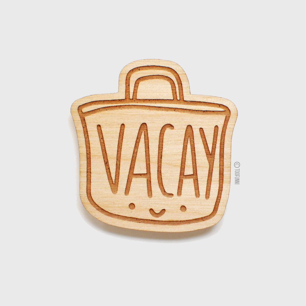 VACAY - Wood Keychain or Magnet