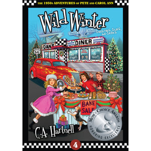 Wild Winter | The 1950s Adventures of Pete and Carol Ann by C.A. Hartnell