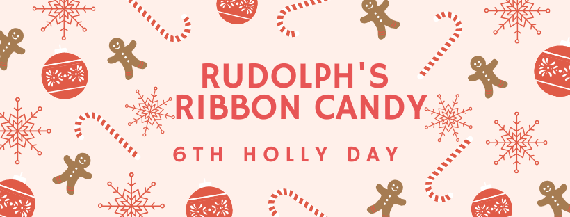 6th Holly Day - Rudolph's Ribbon Candy