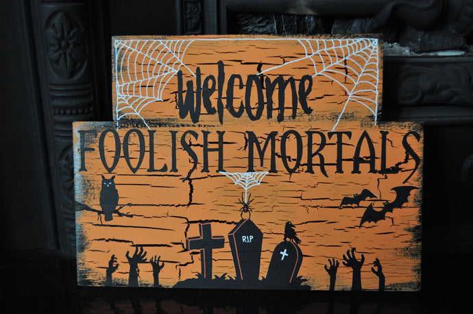 Welcome foolish mortals