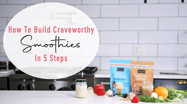 How to build craveworthy smoothies guide