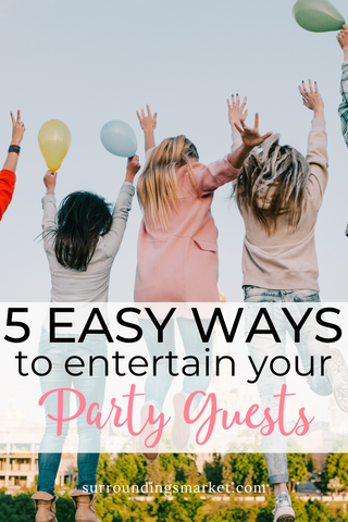 Five easy ways to entertain your party guests.