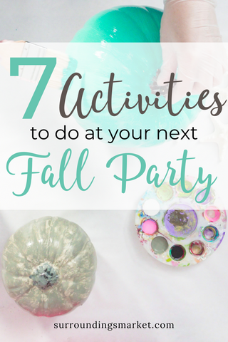 7 activities to do at your next fall party.