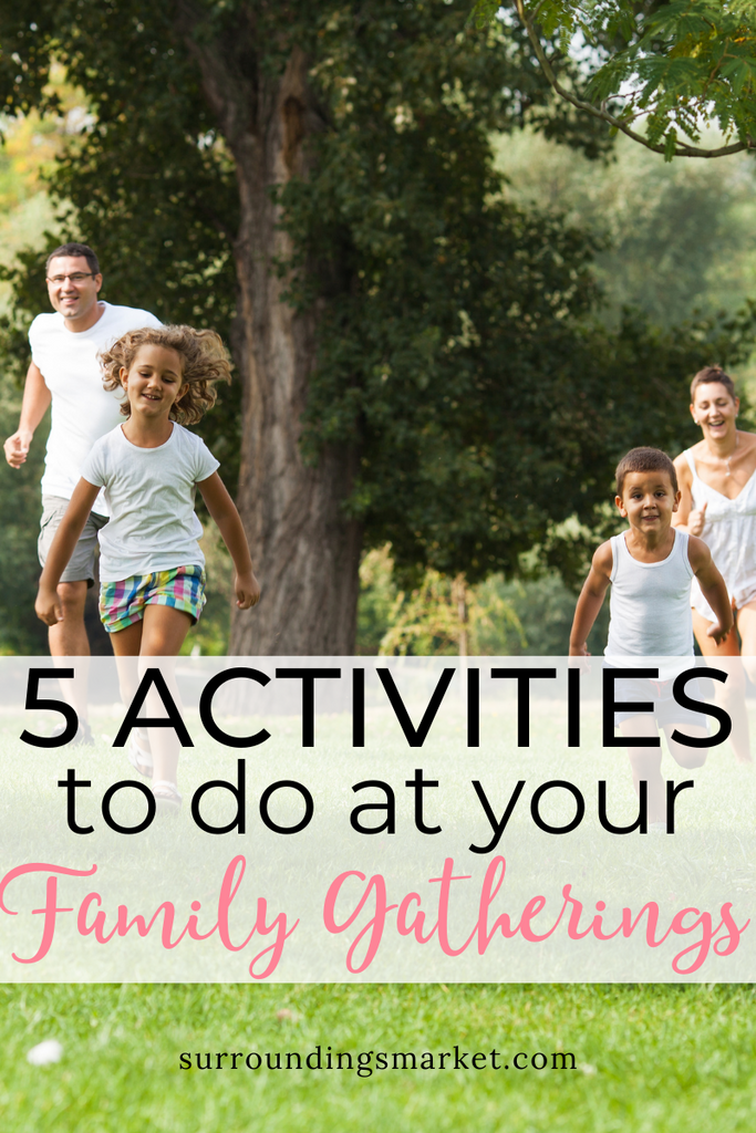 Five activities to do at your family gatherings.