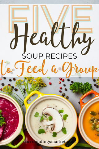 Five healthy soup recipes to feed a group.