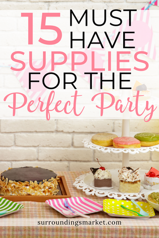 15 must-have supplies for the perfect party.
